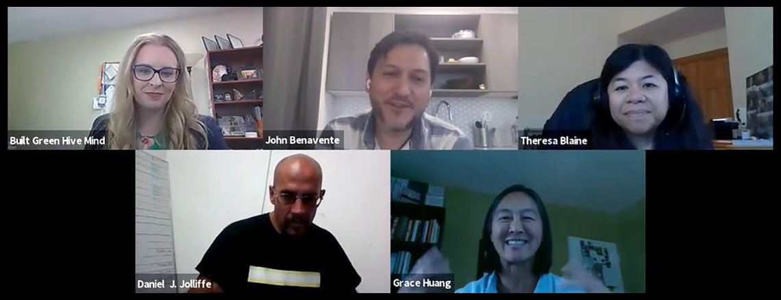 2020 Built Green Virtual Conference session: Deconstruction to Reconstruction Q&A on Zoom, featuring Gina Tucci, John Benavente, Theresa Blaine, Daniel Joliffe, and Grace Huang