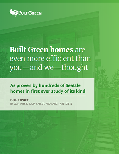 Built Green homes are even more efficient than you—and we—thought